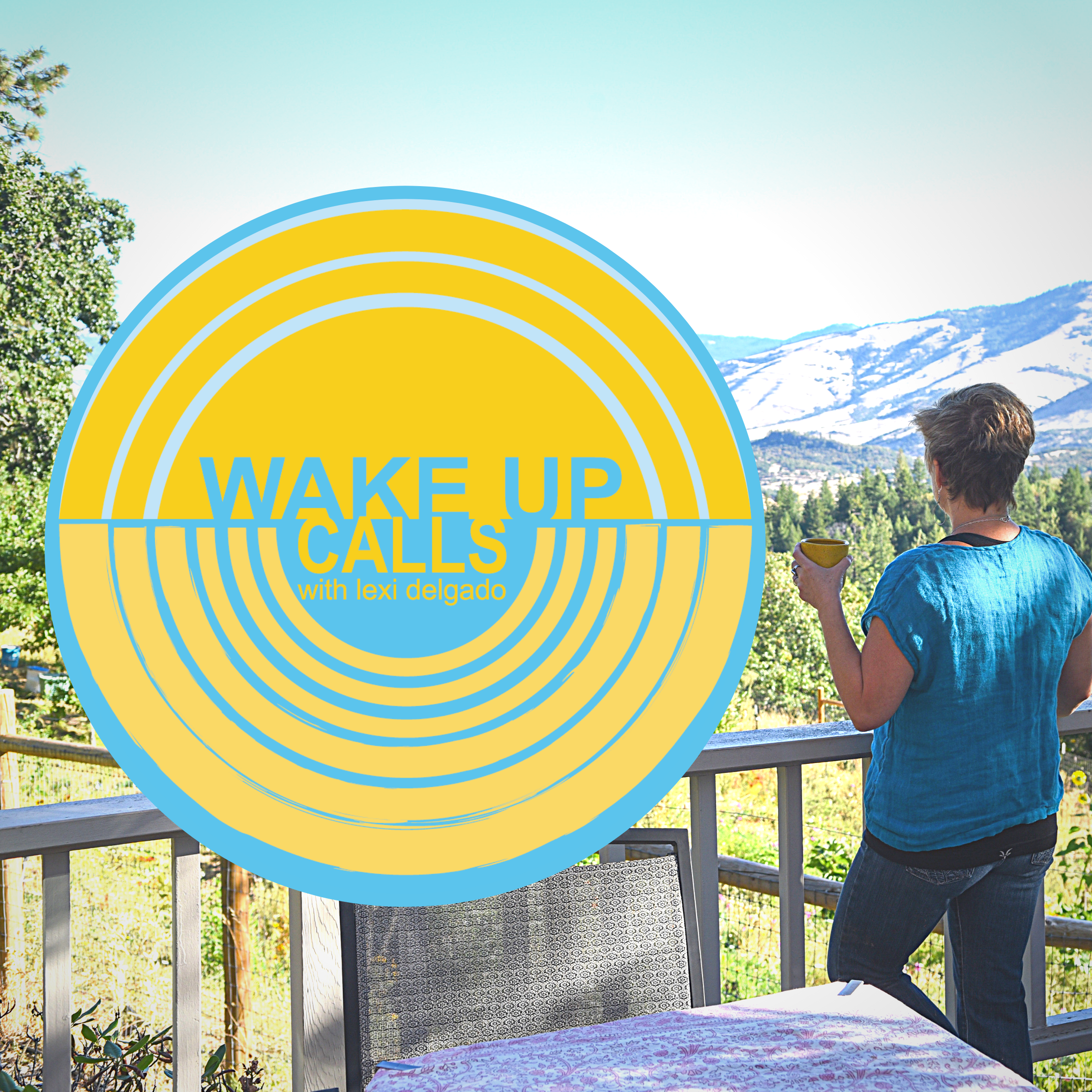 Wake Up Calls logo next to Lexi standing on a deck overlooking a sunny valley